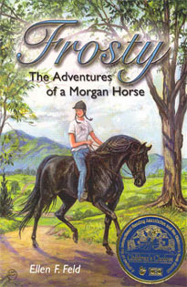 Frosty: The Adventures of a Morgan Horse - by Ellen F. Feld